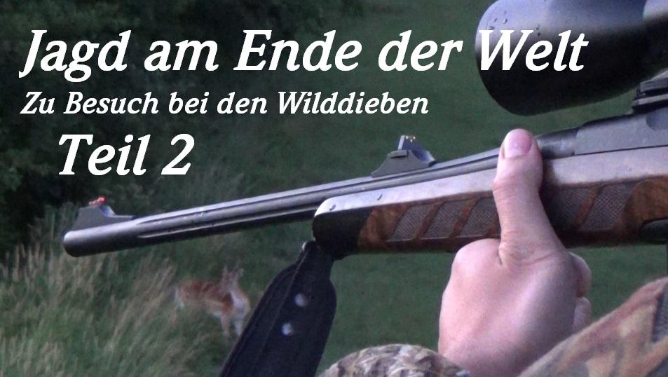 Jagd Am Ende Der Welt – Zu Besuch Bei Den Wilddieben TEIL 2