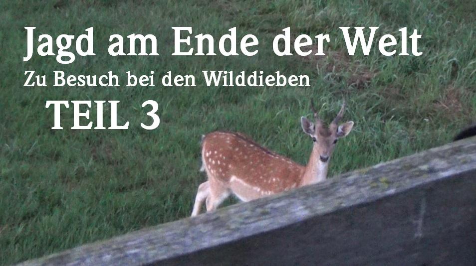 Jagd Am Ende Der Welt – Zu Besuch Bei Den Wilddieben TEIL 3